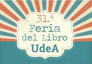 Universidad de Antioquia realizará su 31.a  Feria del Libro - agenda