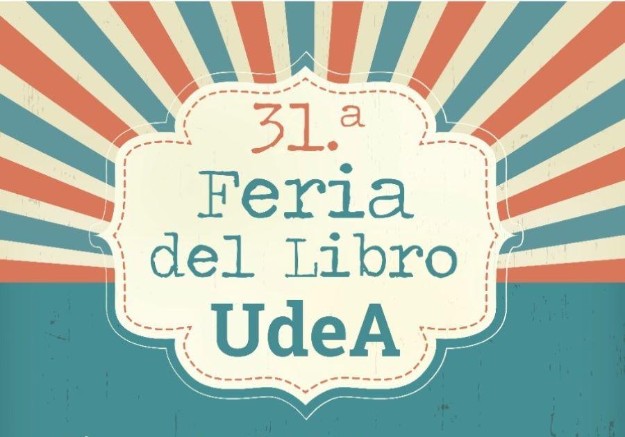 Universidad de Antioquia realizará su 31.a  Feria del Libro -