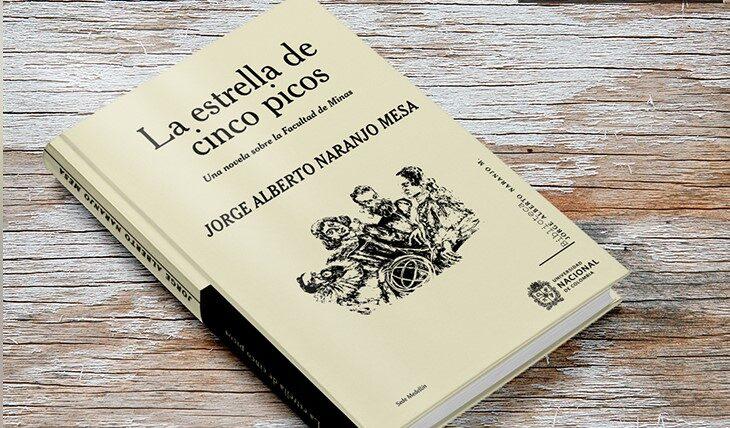 La estrella de cinco picos, una novela para conocer la Facultad de Minas -